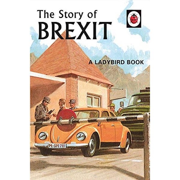 The Story of Brexit  Hardback 2018