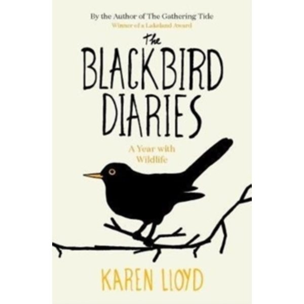 The Blackbird Diaries : A Year with Wildlife