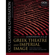 OCR Classical Civilisation AS and A Level Components 21 and 22 : Greek Theatre and Imperial Image