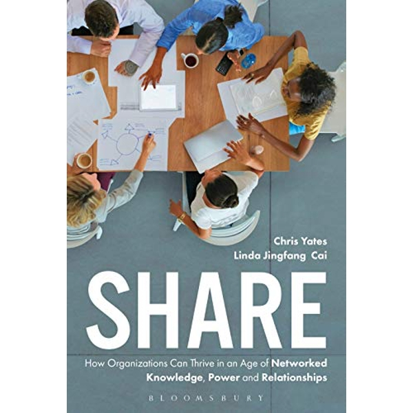 Share How Organizations Can Thrive in an Age of Networked Knowledge, Power and Relationships Hardback 2020