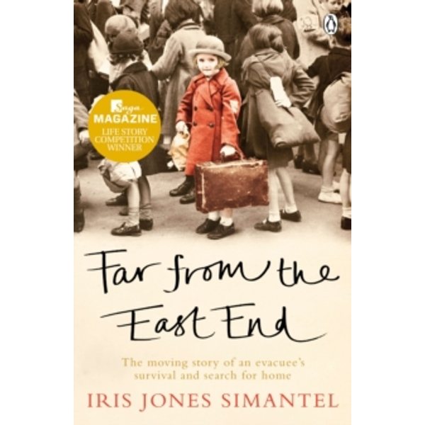 Far from the East End: The moving story of an evacuee's survival and search for home by Iris Jones Simantel (Paperback, 2012)