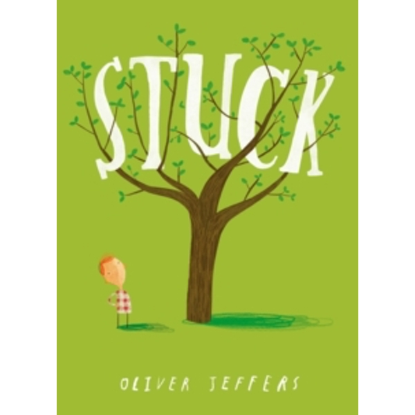 Stuck by Oliver Jeffers (Paperback, 2012)