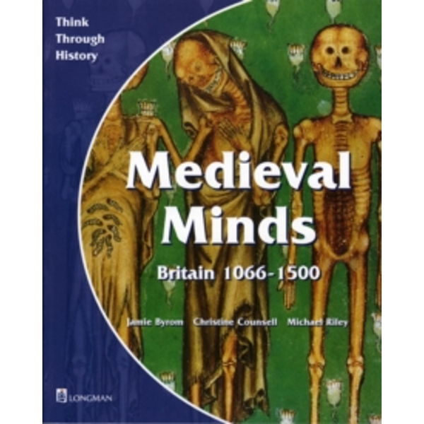 Medieval Minds Pupil's Book Britain 1066-1500 by Michael Riley, Christine Counsell, Jamie Byrom (Paperback, 1997)
