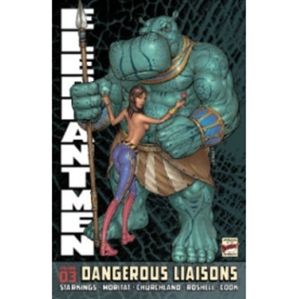 Elephantmen Volume 3: Dangerous Liaisons Hardcover
