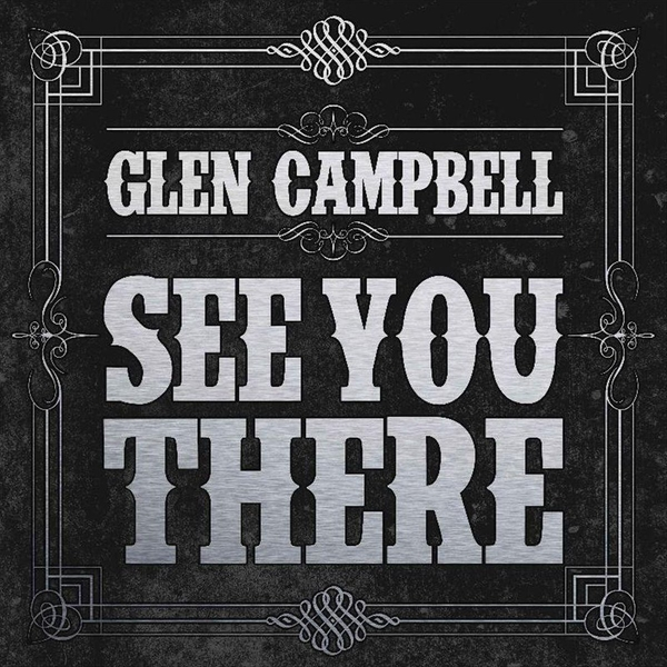 Glen Campbell - See You There CD