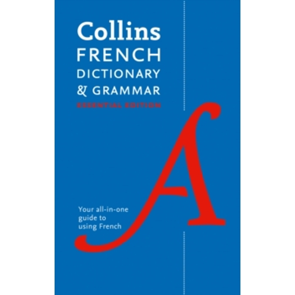 Collins French Dictionary and Grammar Essential Edition : Two Books in One