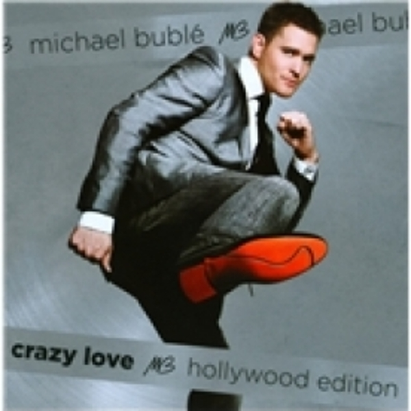 Michael Buble Crazy Love Hollywood Edition