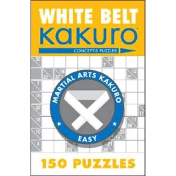 White Belt Kakuro : 150 Puzzles
