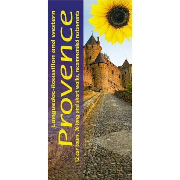 Languedoc-Roussillon and Western Provence: 12 Car Tours, 70 Long and Short Walks, Recommended Restaurants by John Underwood, Pat Underwood (Paperback, 2015)