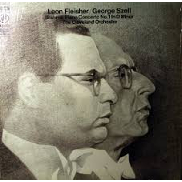 Leon Fleisher/George Szell & Brahms The Cleveland Orchestra ‎– Brahms: Piano Concerto No. 1 In D Minor Vinyl