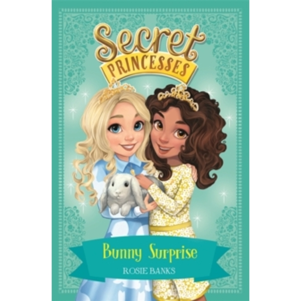 Secret Princesses: Bunny Surprise : Book 8