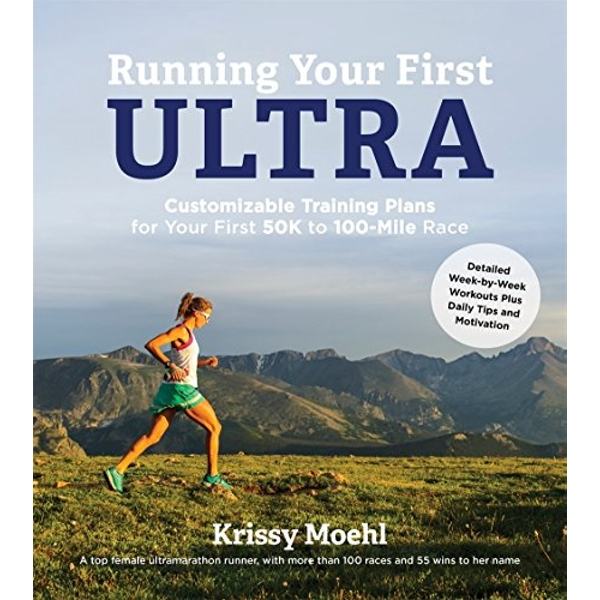 Running Your First Ultra by Krissy Moehl (Paperback, 2015)