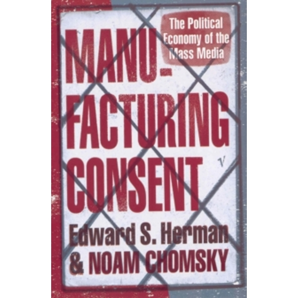 Manufacturing Consent: The Political Economy of the Mass Media by Edward S. Herman, Noam Chomsky (Paperback, 1995)