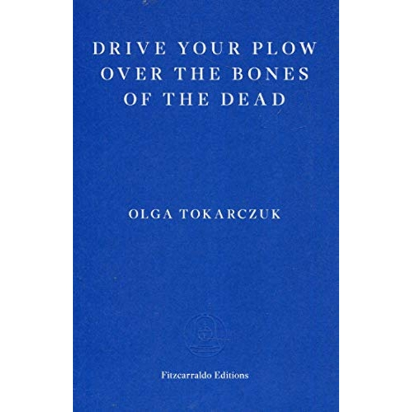 Drive your Plow over the Bones of the Dead  Paperback / softback 2018