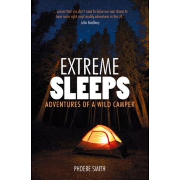 Extreme Sleeps : Adventures of a Wild Camper