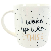 I Woke Up Like This Mug