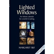 Lighted Windows : An Advent Calendar for a World in Waiting