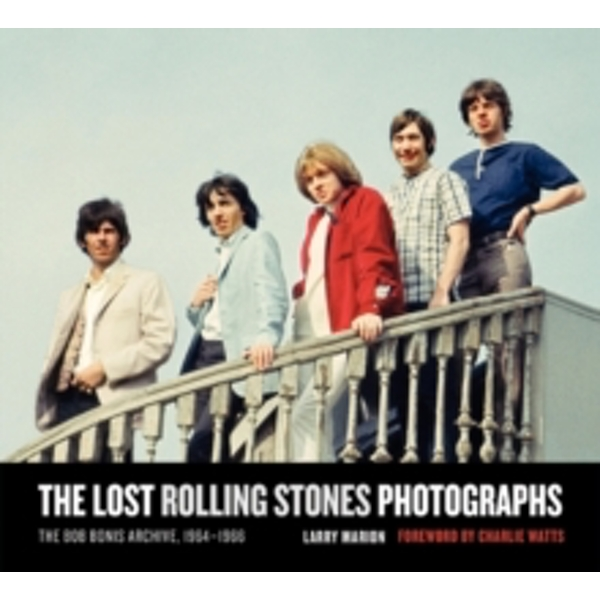 The Lost Rolling Stones Photographs: The Bob Bonis Archive, 1964-1966 by Larry Marion (Hardback, 2010)
