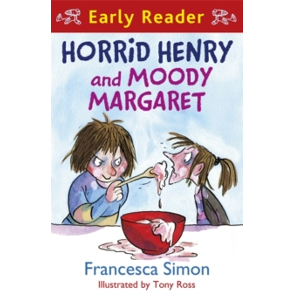 Horrid Henry Early Reader: Horrid Henry and Moody Margaret : Book 8