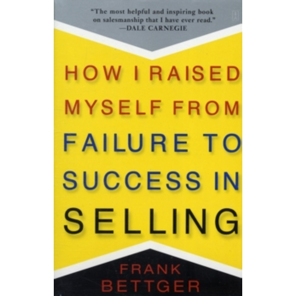 How I Raised Myself from Failure by Frank Bettger (Paperback, 2003)