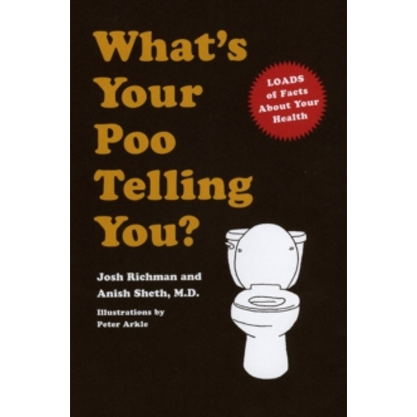 What's Your Poo Telling You? by Anish Sheth (Paperback, 2014)