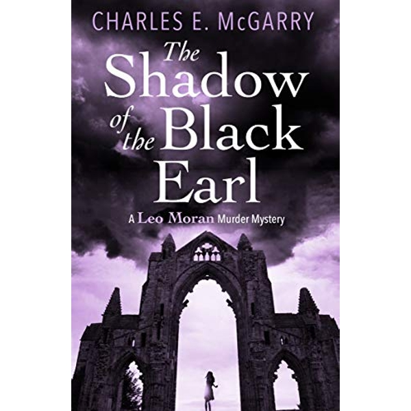 The Shadow of the Black Earl A Leo Moran Murder Mystery Paperback / softback 2018