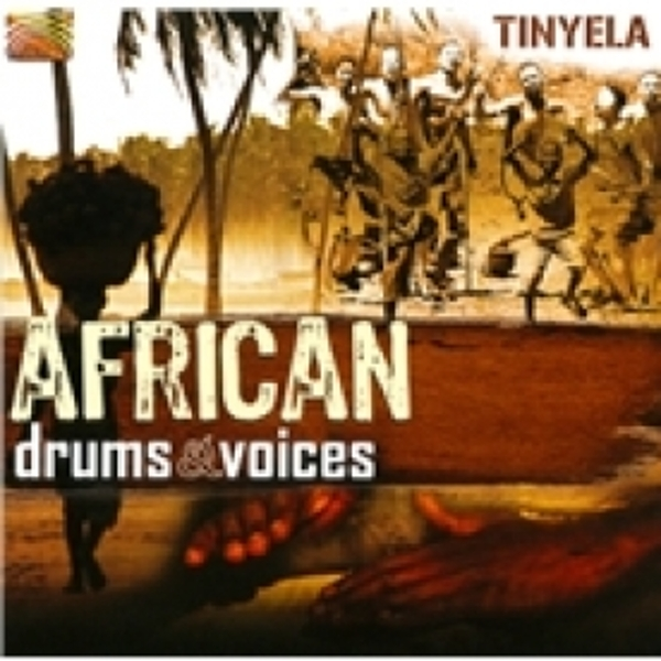 Tinyela African Drums And Voices CD