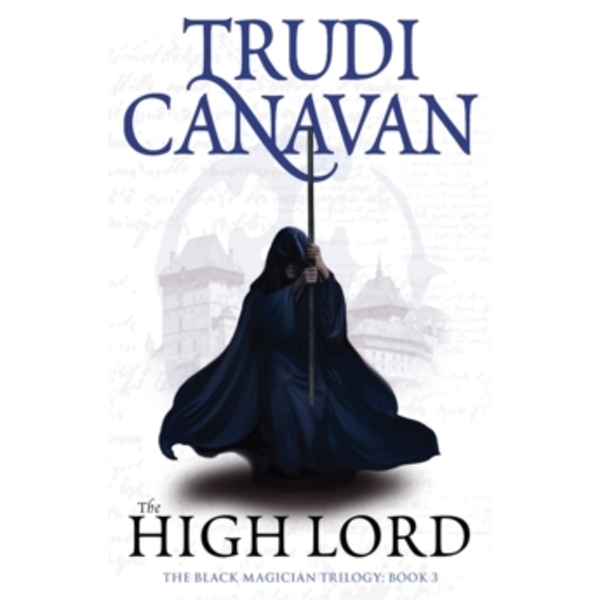 The High Lord: Book 3 of the Black Magician by Trudi Canavan (Paperback, 2010)