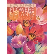 How to Paint Flowers & Plants : In Watercolour