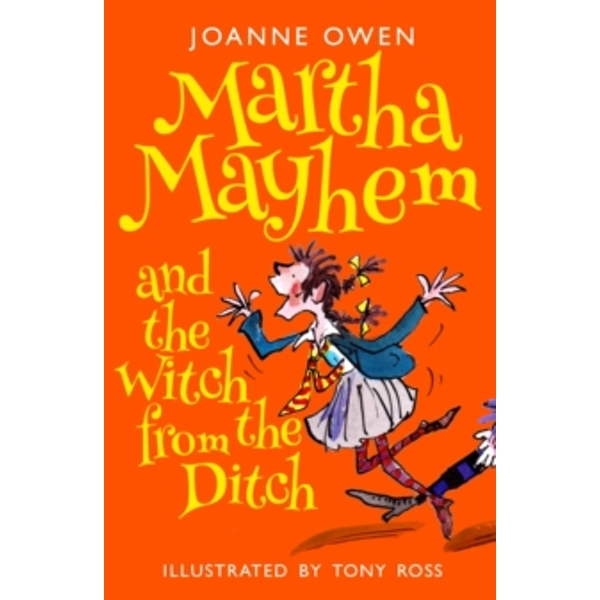 Martha Mayhem and the Witch from the Ditch by Joanne Owen (Paperback, 2017)