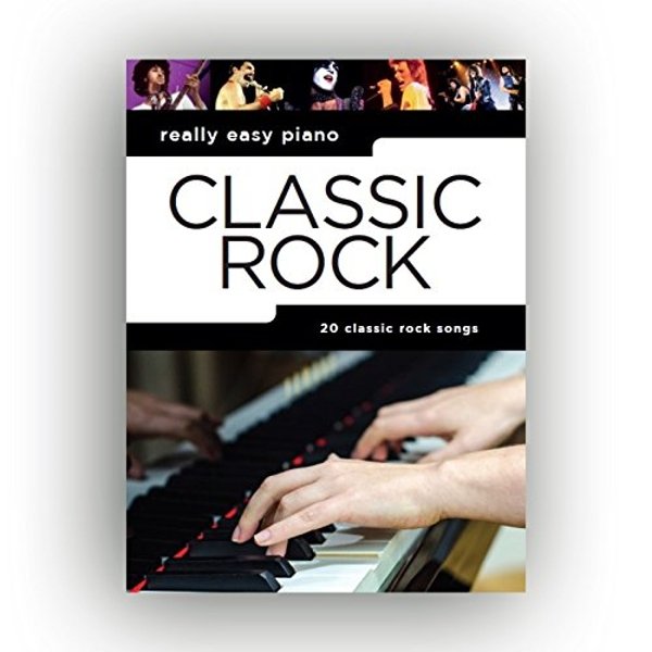 Really Easy Piano: Classic Rock by Music Sales Ltd (Paperback, 2017)