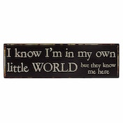 Own Little World Sign by Heaven Sends