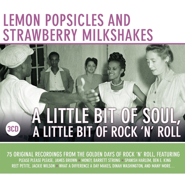 Lemon Popsicles and Strawberry Milkshakes - A Little Bit Of Soul, A Little Bit Of Rock 'n' Roll CD
