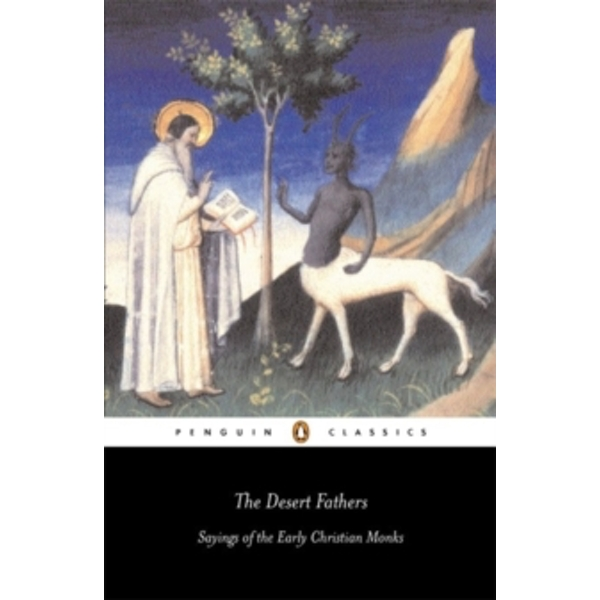 The Desert Fathers: Sayings of the Early Christian Monks by Penguin Books Ltd (Paperback, 2003)