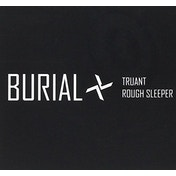 Burial - Truant Rough Sleeper Vinyl