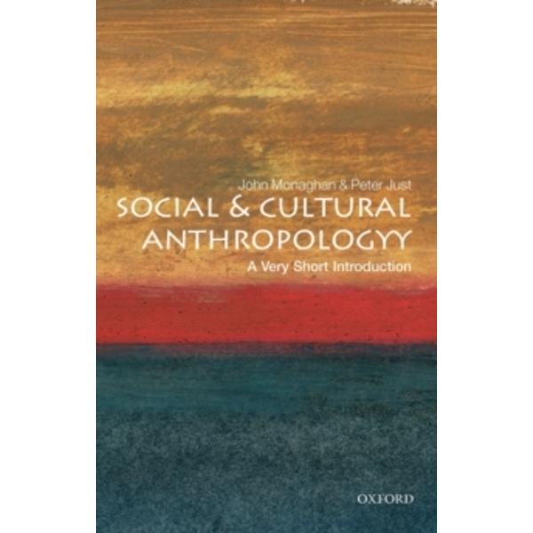 Social and Cultural Anthropology: A Very Short Introduction by John Monaghan, Peter Just (Paperback, 2000)