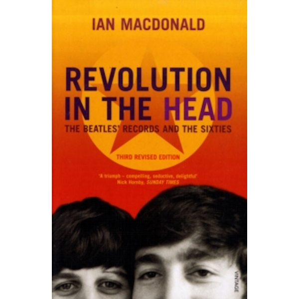 Revolution In The Head : The Beatles Records and the Sixties