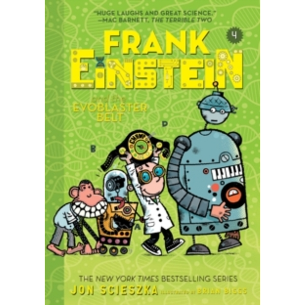 Frank Einstein and the EvoBlaster Belt (Frank Einstein series #4) : Book Four : 4