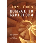 Homage to Barcelona by Colm Toibin (Paperback, 2002)