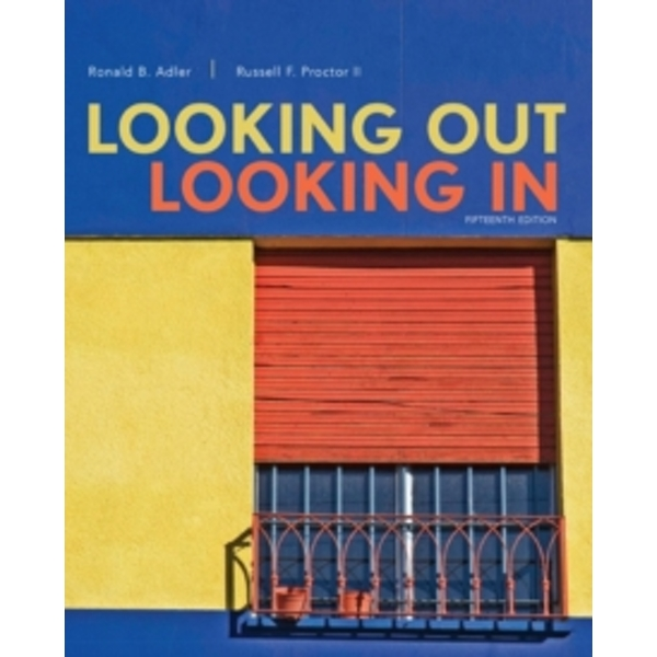 Looking Out, Looking In by Ronald Adler, Russell F. Proctor (Paperback, 2015)