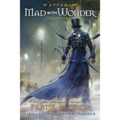 Hatter M Volume 2: Mad With Wonder (Hatter M Looking Glass Wars) Hardcover