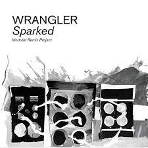 Wrangler – Sparked (Modular Remix Project) Limited Edition Vinyl