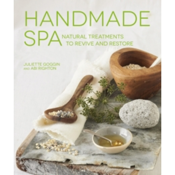Handmade Spa : Natural Treatments to Revive and Restore