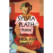Sylvia Plath Poems Chosen by Carol Ann Duffy by Sylvia Plath (Paperback, 2014)