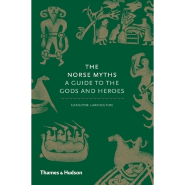 The Norse Myths : A Guide to the Gods and Heroes
