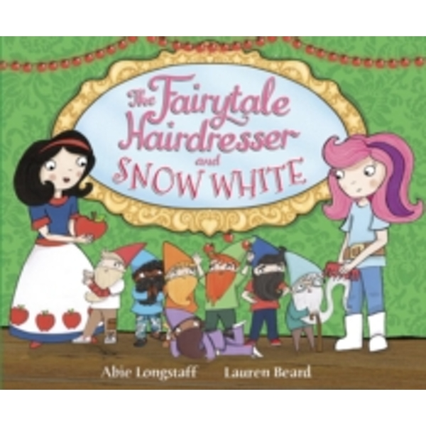 The Fairytale Hairdresser and Snow White by Abie Longstaff (Paperback, 2014)