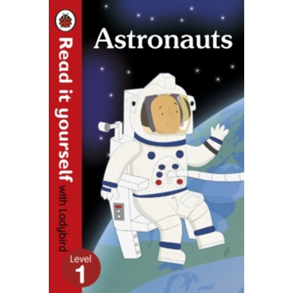 Astronauts - Read it yourself with Ladybird: Level 1 (non-fiction) by Penguin Books Ltd (Hardback, 2015)