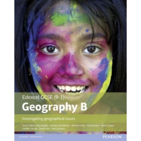 GCSE (9-1) Geography specification B: Investigating Geographical Issues by Rob Bircher, Phillip Crossley, Kevin Cooper, Paul Guiness, David Flint, Rob Clemens, Michael Chiles (Paperback, 2016