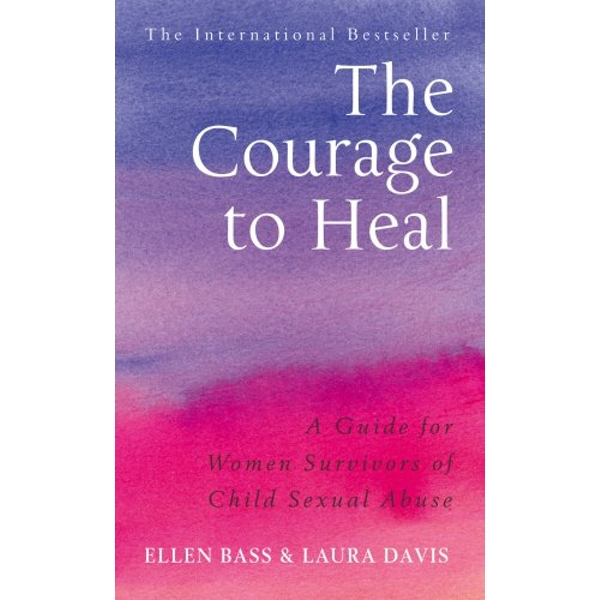 The Courage to Heal: A Guide for Women Survivors of Child Sexual Abuse by Ellen Bass, Laura Davis (Paperback, 2002)