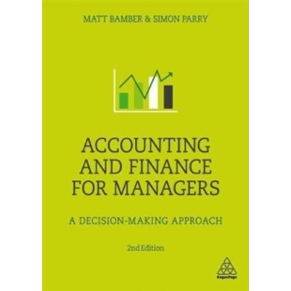 Accounting and Finance for Managers : A Decision-Making Approach